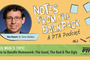 Get the Most out of Homework. Learn how to handle homework in this Notes from the Backpack episode.